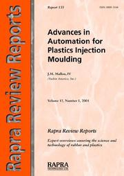 Cover of: Advances in Automation for Plastics Injection Moulding (Rapra Review Reports) | J., IV Mallon
