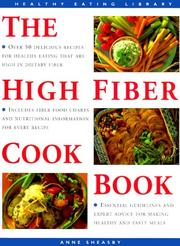 Cover of: The High Fiber Cookbook: Over 50 Delicious Recipes for Healthy Eating (The Healthy Eating Library)