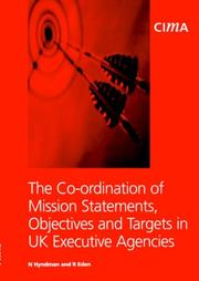 The   Co-ordination of Mission Statements, Objectives, and Targets in UK Executive Agencies (CIMA Research) by R. Eden, N. Hyndman