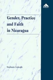 Cover of: Gender, practice, and faith in Nicaragua