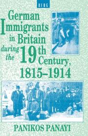 Cover of: German immigrants in Britain during the nineteenth century, 1815-1914
