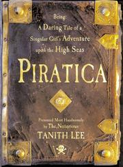 Cover of: Piratica: Being a Daring Tale of a Singular Girl's Adventure Upon the High Seas