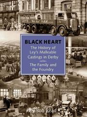 Cover of: Black Heart: The History of Ley's Malleable Castings in Derby