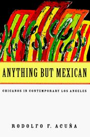 Cover of: Anything but Mexican by Rodolfo Acuña, Rodolfo F. Acuña
