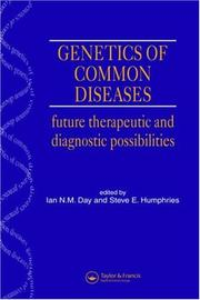 Cover of: Genetics of common diseases | Ian N. M. Day, Steve E. Humphries