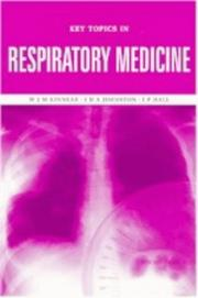 Cover of: RESPIRATORY MEDICINE (Key Topics) | W. J. M. Kinnear, I D A Johnston, Ian P. Hall