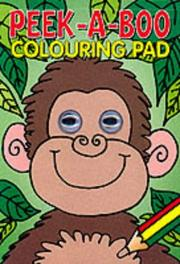 Cover of: Peek a Boo (Peek a Boo Colouring Pads)