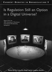 Cover of: Is Regulation Still an Option in a Digital Universe? (Current Debates in Broadcasting) |