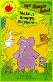 Cover of: Make It Snappy, Elephant!