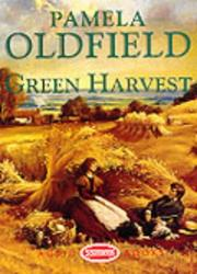 Green harvest by Pamela Oldfield