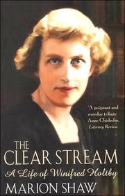 Cover of: The Clear Stream:The Life of Winifred Holtby