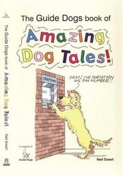 Cover of: The Guide Dogs Book of Amazing Dog Tales!