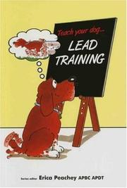 Cover of: Teach Your Dog Lead Training (Teach Your Dog) | Erica Peachey