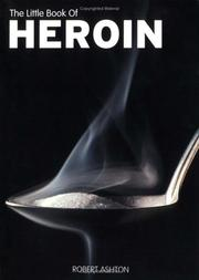 Cover of: The Little Book of Heroin (Little Book Of... (Sanctuary Publishing)) | Robert Ashton