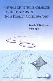 Cover of: Physics of intense charged particle beams in high energy accelerators | Ronald C. Davidson