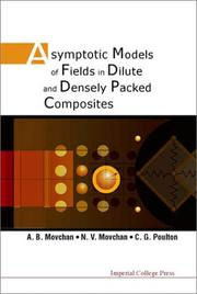 Cover of: Asymptotic models of fields in dilute and densely packed composites | A. B. Movchan