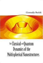 Cover of: The Classical And Quantum Dynamics Of The Multispherical Nanostructures