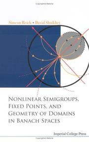 Cover of: Nonlinear Semigroups, Fixed Points, And Geometry of Domains in Banach Spaces