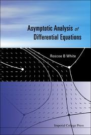 Cover of: Asymptotic Analysis of Differential Equations | Roscoe B. White