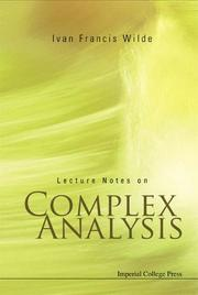 Cover of: Lecture Notes on Complex Analysis | Ivan Francis Wilde