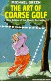 Cover of: The Art of Coarse Golf (Art of Coarse) | Michael Green