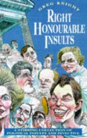 Cover of: Right Honourable Insults | Greg Knight