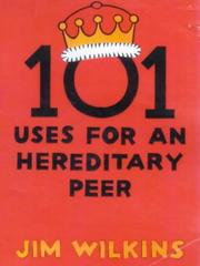 Cover of: 101 Uses for an Hereditary Peer