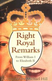 Cover of: Right Royal Remarks from William 1 to Elizabeth 2