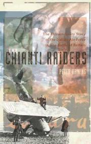 Cover of: The Chianti Raiders: The Extraordinary Story of the Italian Air Force in the Battle of Britain
