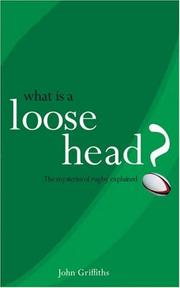 Cover of: What is a Loose Head? | John Griffiths