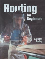 Cover of: Routing For Beginners (Master Craftsmen) | Anthony Bailey