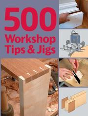 Cover of: 500 Workshop Tips & Jigs | Stuart Lawson