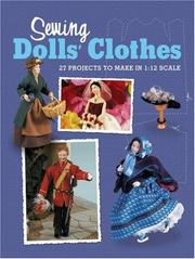 Cover of: Sewing Dolls' Clothes: 27 Projects to Make in 1:12 Scale (Dolls House Magazine)
