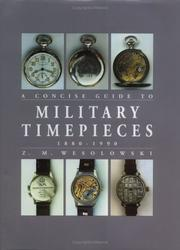 Cover of: The Concise Guide to Military Timepieces 1880-1990 | Z Wesolowski
