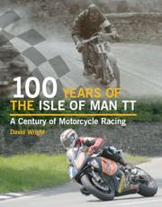 Cover of: 100 Years of the Isle of Man TT