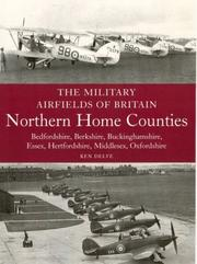 Cover of: The Military Airfields of Britain: Northern Home Counties