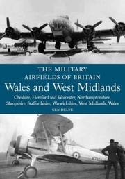 Cover of: The Military Airfields of Britain: Wales and West Midlands