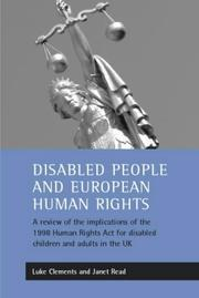 Cover of: Disabled people and European human rights | L. J. Clements