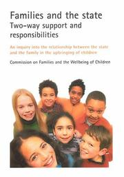 Cover of: Families and the State - Two-way Support and Responsibilities:An inquiry into the relationship between the state and the family in the upbringing of children