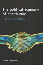 Cover of: The Political Economy of Health Care | Julian  Tudor Hart