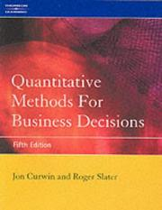 Quantitative Methods for Business Decisions by Jon Curwin, Roger Slater
