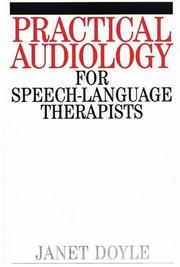 Cover of: Practical Audiology for Speech and Language Therapy Work | Janet Doyle