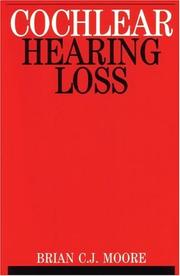 Cover of: Cochlear Hearing Loss: Physiological, Psychological and Technical Issues