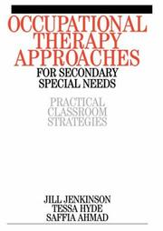 Occupational Therapy Approaches for Secondary Special Needs by Jill Jenkinson, Saffia Ahmad, Tessa Hyde