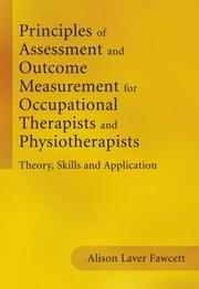Cover of: Principles of Assessment and Outcome Measurement for Occupational Therapists and Physiotherapists