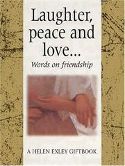 Cover of: Laughter, Peace and Love (Helen Exley Gift Books)