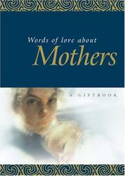 Cover of: Words Of Love About Mothers (Quotations)