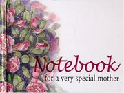 Cover of: For a Very Special Mother Notebook (To-Give-and-to-Keep) (To-Give-and-to-Keep)