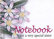Cover of: For a Very Special Sister Notebook (To-Give-and-to-Keep) (To-Give-and-to-Keep)