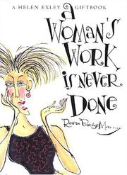 Cover of: A Woman's Work Is Never Done (Helen Exley Giftbooks)
